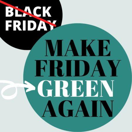 Against Black Friday - make friday green again